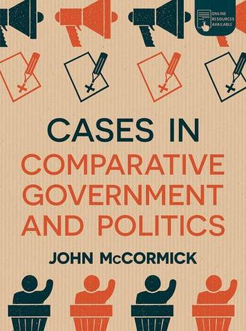 Cases in Comparative Government and Politics - John McCormick - 9781352007350