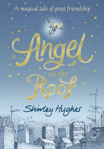 Angel on the Roof - Shirley Hughes - 9781406379648
