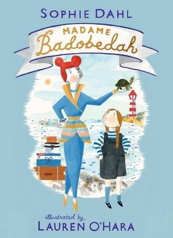 Madame Badobedah - Sophie Dahl - 9781406384406