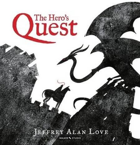 The Hero's Quest - Jeffrey Alan Love - 9781406387889