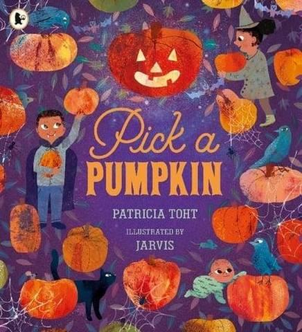 Pick a Pumpkin - Patricia Toht - 9781406392975