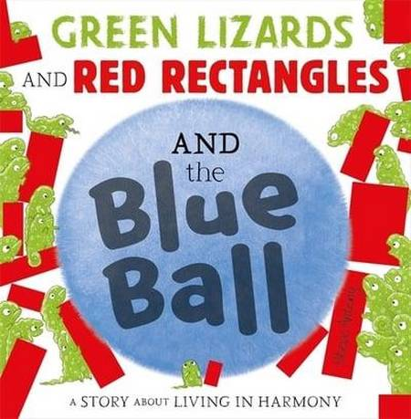 Green Lizards and Red Rectangles and the Blue Ball - Steve Antony - 9781444948240
