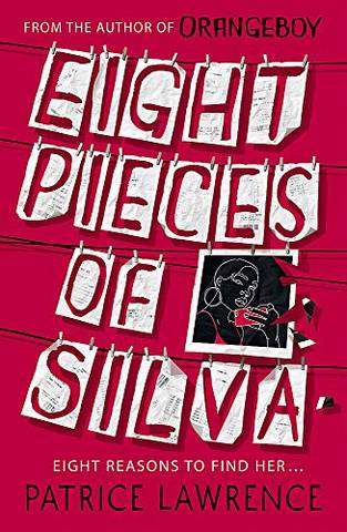 Eight Pieces of Silva: an addictive mystery that refuses to let you go ... - Patrice Lawrence - 9781444954746