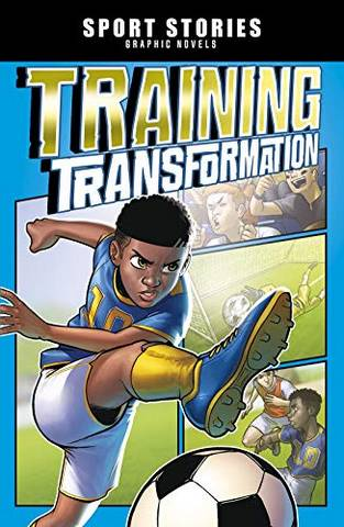 Sport Stories Graphic Novels: Training Transformation - Jesus Aburto Martinez - 9781474784146