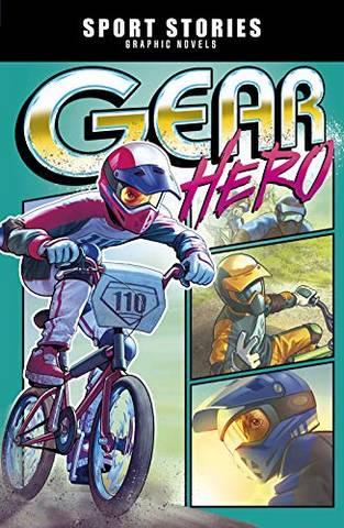 Sport Stories Graphic Novels: Gear Hero - Eduardo Garcia - 9781474784184