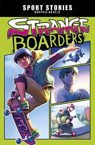 Sport Stories Graphic Novels: Strange Boarders - Fernando Cano - 9781474784191