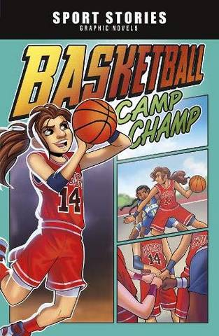 Sport Stories Graphic Novels: Basketball Camp Champ - Jake Maddox - 9781474794855