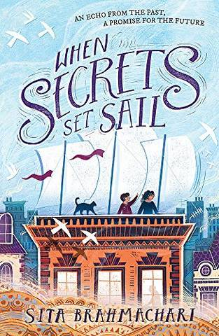 When Secrets Set Sail - Sita Brahmachari - 9781510105430