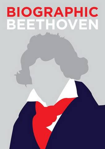Biographic: Beethoven - Marcus Weeks - 9781781454152