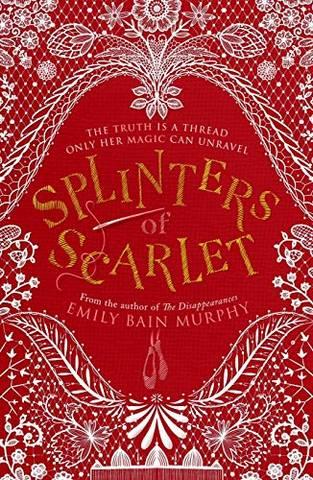 Splinters of Scarlet - Emily Bain Murphy - 9781782692607