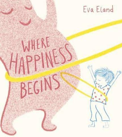 Where Happiness Begins - Eva Eland - 9781783448562