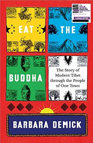 Eat the Buddha: The Story of Modern Tibet Through the People of One Town - Barbara Demick - 9781783785704