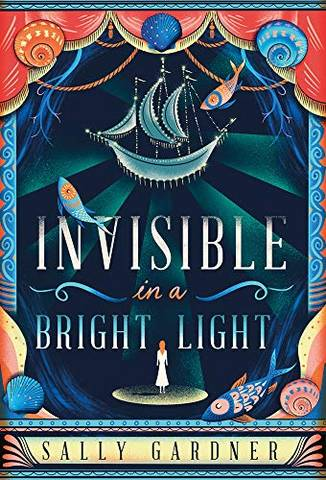 Invisible in a Bright Light - Sally Gardner - 9781786695239