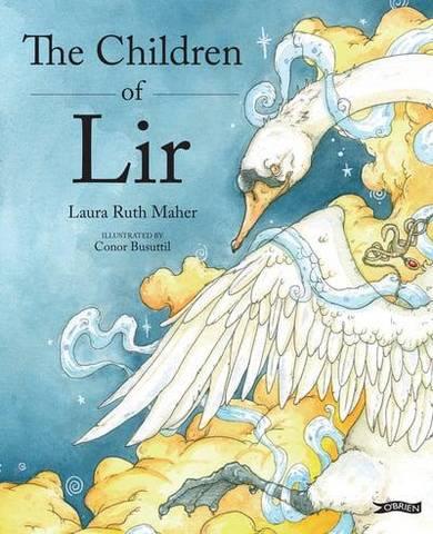 The Children of Lir: Ireland's Favourite Legend - Laura Ruth Maher - 9781788491068
