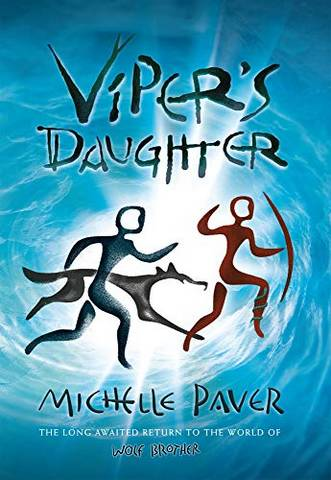 Chronicles of Ancient Darkness 7: Viper's Daughter - Michelle Paver - 9781789540550