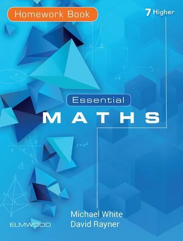 Essential Maths 7 Higher (2019) Homework Book - Michael White - 9781906622756