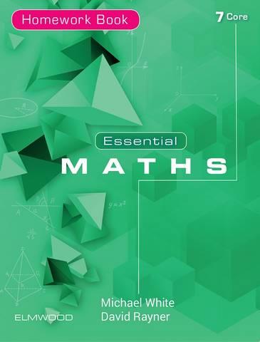Essential Maths 7 Core (2019) Homework Book - Michael White - 9781906622763