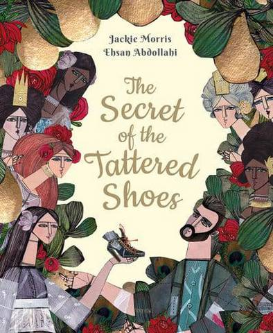 The Secret of the Tattered Shoes - Jackie Morris - 9781910328378