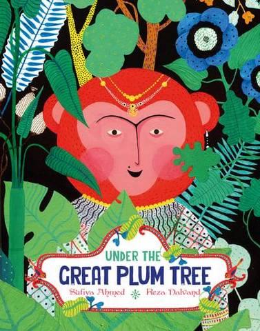 Under the Great Plum Tree - Sufiya Ahmed - 9781910328460