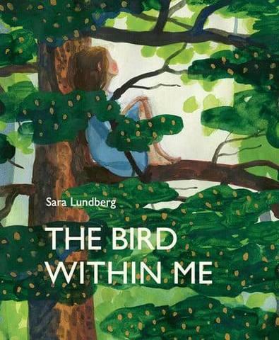 The Bird Within Me - Sara Lundberg - 9781911496151