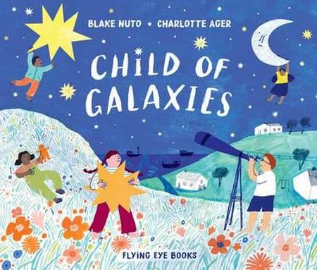 Child of Galaxies - Blake Nuto - 9781912497423