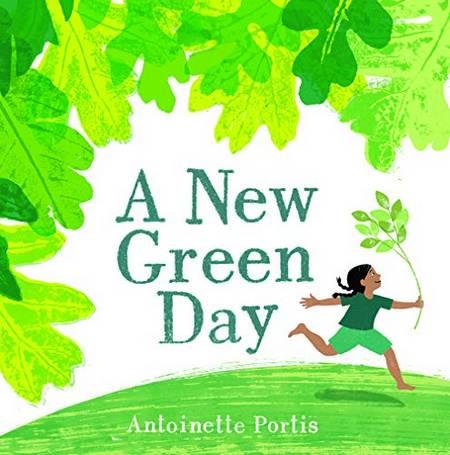 A New Green Day - Antoinette Portis - 9781912650484