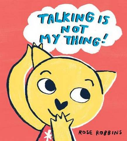 Talking is not my Thing - Rose Robbins - 9781912650590