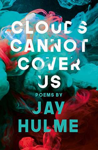 Clouds Cannot Cover Us - Jay Hulme - 9781912745104