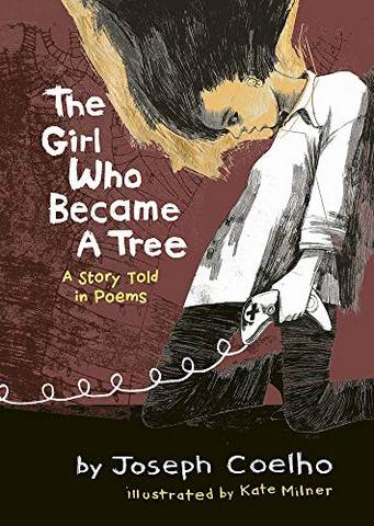 The Girl Who Became a Tree: A Story Told in Poems - Joseph Coelho - 9781913074784