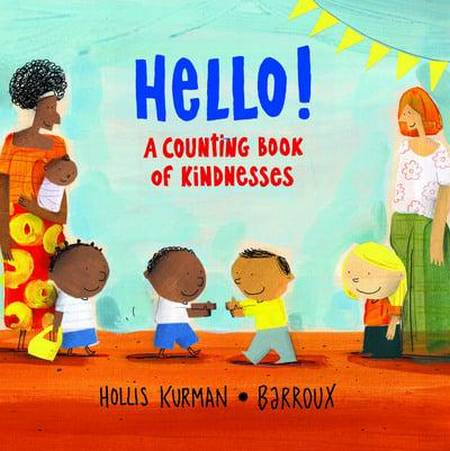 Hello!: A Counting Book of Kindnesses - Hollis Kurman - 9781913074999