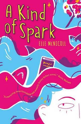 A Kind of Spark - Elle McNicoll - 9781913311056