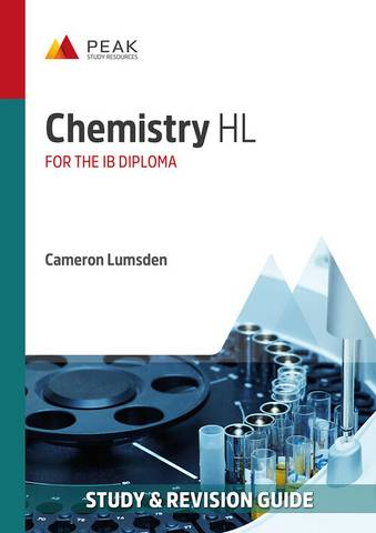 Chemistry HL: Study & Revision Guide for the IB Diploma - Cameron Lumsden - 9781913433246