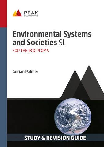 Environmental Systems and Societies SL: Study & Revision Guide for the IB Diploma - Adrian Palmer - 9781913433369