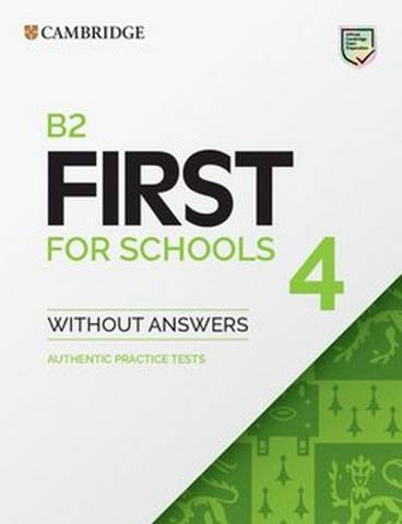 B2 First for Schools (FCE4S) Authentic Practice Tests 4 Student's Book without Answers -  - 9781108748056