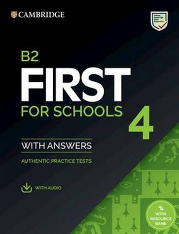 B2 First for Schools (FCE4S) Authentic Practice Tests 4 Student's Book with Answers