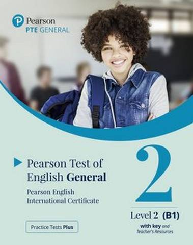Practice Tests Plus PTE (Pearson Test of English) General B1 Paper Based Test with Key