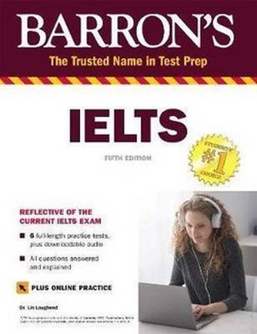 Barron's IELTS (5th Edition) 6 Practice Tests with Downloadable Audio - Lin Lougheed - 9781438011790