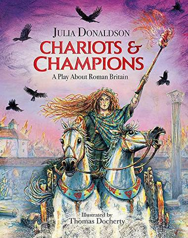 Chariots and Champions: A Roman Play - Julia Donaldson - 9781444941326