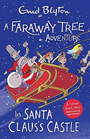 A Faraway Tree Adventure: In Santa Claus's Castle: Colour Short Stories - Enid Blyton - 9781444959550