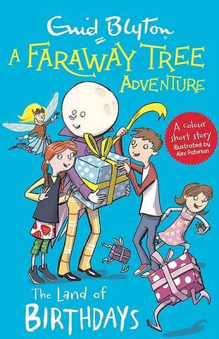 A Faraway Tree Adventure: The Land of Birthdays: Colour Short Stories - Enid Blyton - 9781444959833