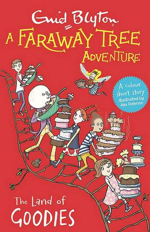 A Faraway Tree Adventure: The Land of Goodies: Colour Short Stories - Enid Blyton - 9781444959840