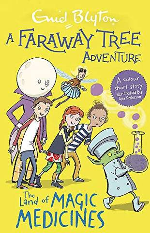 A Faraway Tree Adventure: The Land of Magic Medicines: Colour Short Stories - Enid Blyton - 9781444959857