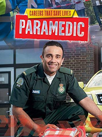 Careers That Save Lives: Paramedic - Louise Spilsbury - 9781445145105