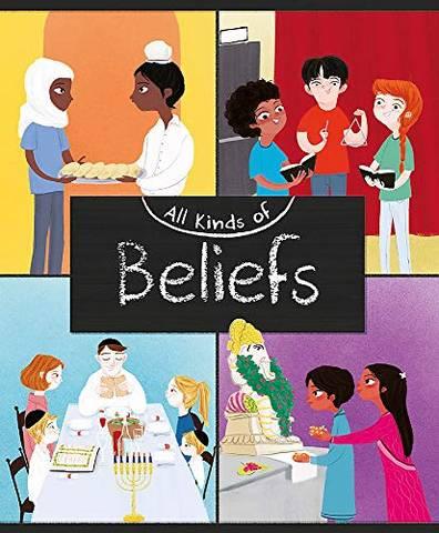 All Kinds of: Beliefs - Anita Ganeri - 9781445161099