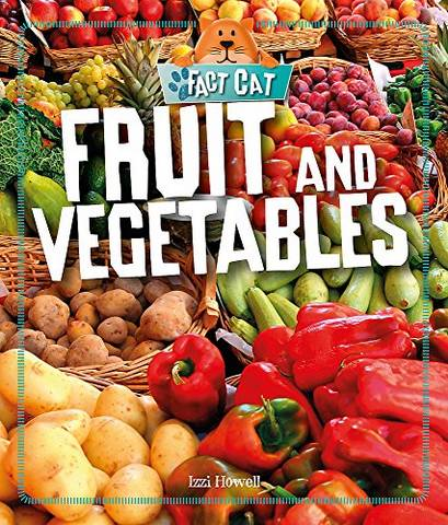 Fact Cat: Healthy Eating: Fruit and Vegetables - Izzi Howell - 9781526303547