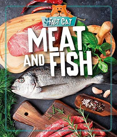 Fact Cat: Healthy Eating: Meat and Fish - Izzi Howell - 9781526303790