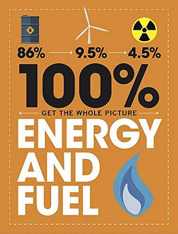 100% Get the Whole Picture: Energy and Fuel - Paul Mason - 9781526308528