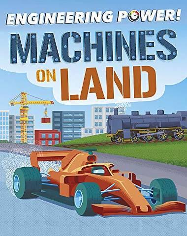 Engineering Power!: Machines on Land - Kay Barnham - 9781526311436