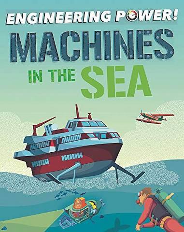 Engineering Power!: Machines at Sea - Kay Barnham - 9781526311795