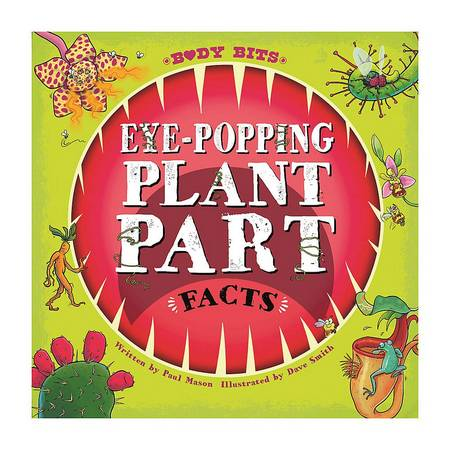 Body Bits: Eye-popping Plant Part Facts - Paul Mason - 9781526314642